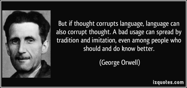 quote-but-if-thought-corrupts-language-language-can-also-corrupt-thought-a-bad-usage-can-spread-by-george-orwell-317101